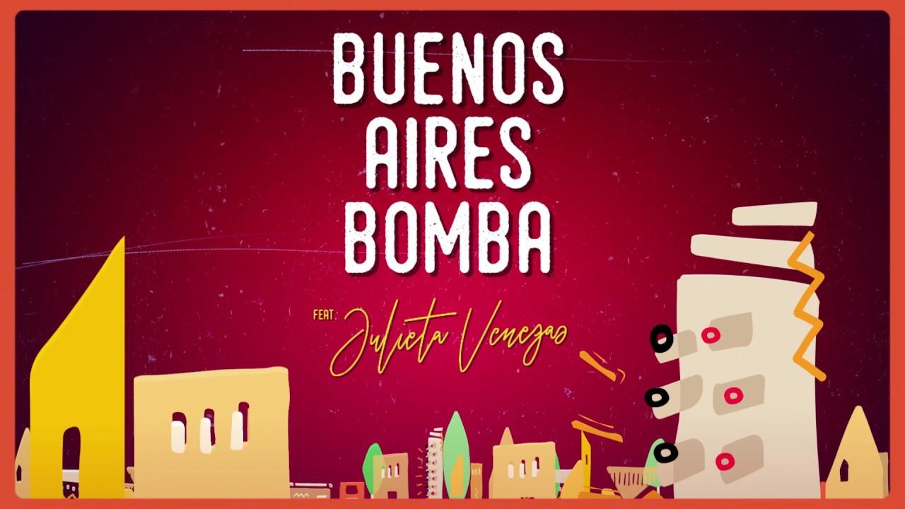 «Buenos Aires Bomba», de La Bomba de Tiempo con Julieta Venegas