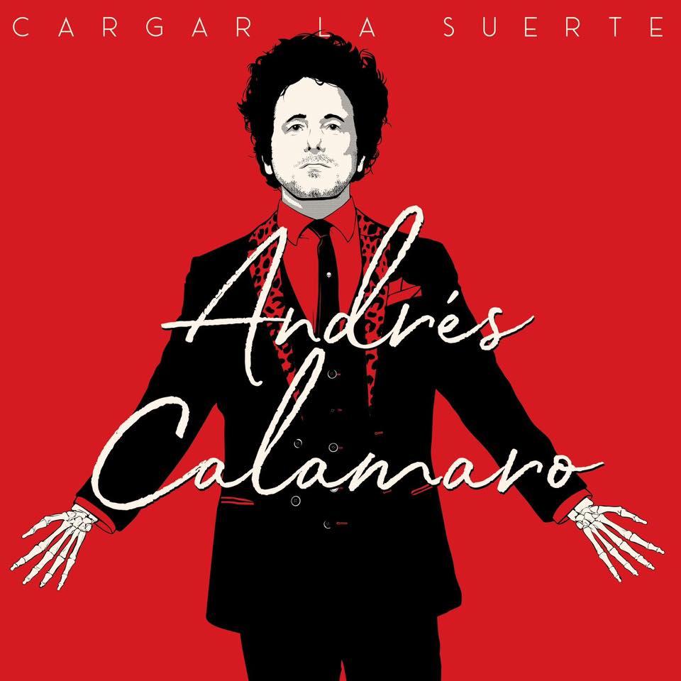 «Cargar la suerte», Andrés Calamaro