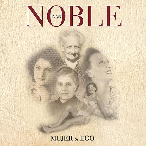 «Mujer & Ego», Iván Noble